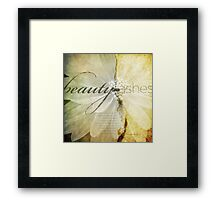 Beauty For Ashes Framed Print