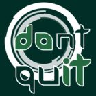 Don't QUIT by JamieATook