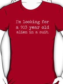 903 year old alien in a suit. T-Shirt