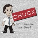 Chuck - Just Nerd by rexraygun