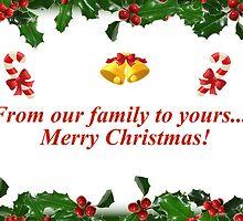 From Our Family to Yours..... by DebbieCHayes