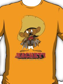 MACHETY - the fastest Blade in Mexico T-Shirt