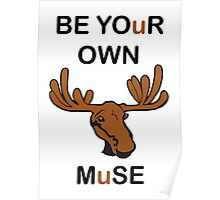 Be Your Own Muse Poster