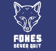 Foxes Never Quit - Leicester City by lcfcworld
