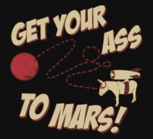 Get Your Ass To Mars by AngryMongo