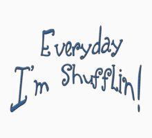 everyday im shufflin!!! by cherrytops