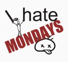 I hate MONDAYS!!! by Orangic