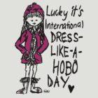 Lucky It's International Dress-Like-A-Hobo Day! by PlanBee