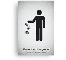 I threw it on the ground Canvas Print