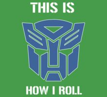 Autobot - This is how I roll Kids Clothes