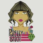 pretty bitch by Tiffany O'Brien