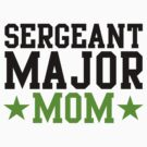 Sergeant Major Mom by Rewards4life
