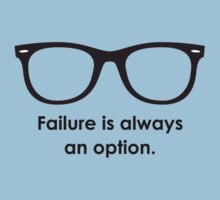 Failure is always an option. by lovecrafted