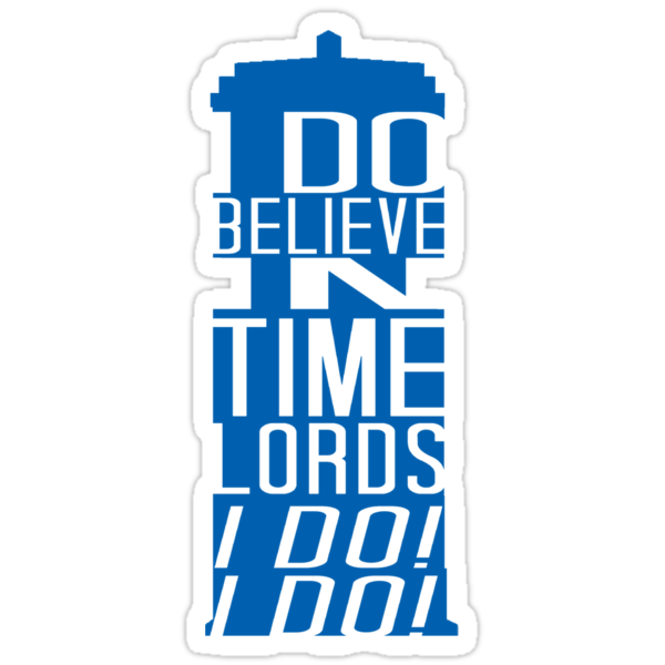 I Do Believe in Time Lords by audrienne