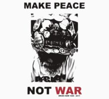 Make Peace Not War by faircop .gov