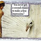 You Never Get a Second Chance(To Make a First Impression) by RobynLee
