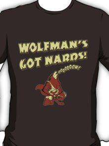 Wolfman's Got Nards T-Shirt