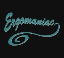 Ergomanic - Workaholic by HolidayT-Shirts