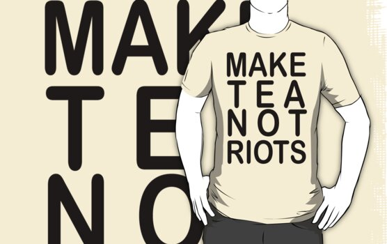 Tea Not Riots by fabledesign