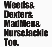 weeds & dexter & mad men & nurse jackie by 2B2Dornot2B
