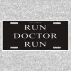 Run Doctor Run! by TeamNotSoSuper