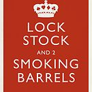 Lock, Stock and Two Smoking Barrels by Matt Owen