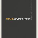 Thank You for Smoking by Matt Owen