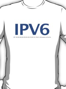 IPV6 340,282,366,920,938,463,463,374,607,431,768,211,456 people can like this T-Shirt