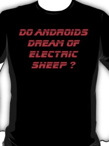 Do Androids Dream Of Electric Sheep ? T-Shirt