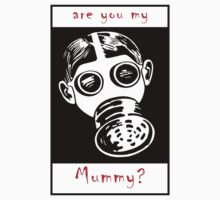 Are You My Mummy? by Hedrin