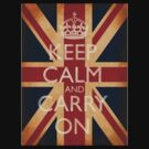 Keep Calm and Carry On by juliazook