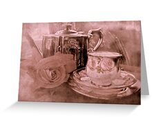 """""""Tea for One ....."""" Greeting Card"""