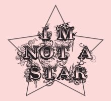 I'm Not A Star Kids Clothes