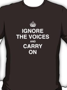 Ignore the Voices - Slogan Tee T-Shirt