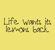 Life wants its lemons back. by digerati