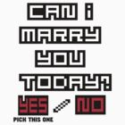 Can I marry you today YEs or no? by mayatut