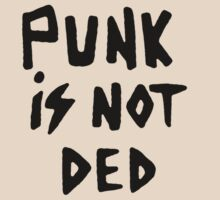 Punk Is Not Ded by Snufkin