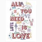 Love Is All You Need Tee by cek812