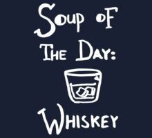 Soup of the Day: Whiskey - White by mitchbee