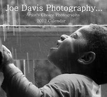 Artist's Choice 2012 Calendar by Joe Davis Photography by JoeDavisPhoto