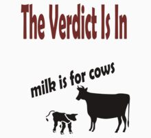 The Verdict on Milk by veganese