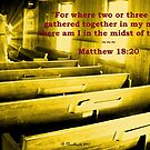 Matthew 18:20 - For Where Two Or Three Are Gathered by Betty Northcutt