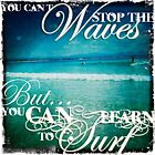 You Can't Stop The Waves by Sarah ORourke