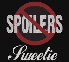 Spoilers Sweetie by PopCultFanatics
