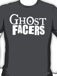GHOST FACERS T-Shirt