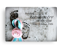 Holding Her Memory This October 15th Canvas Print