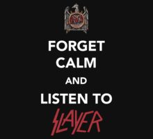 Forget Calm And Listen To Slayer by StuFranks