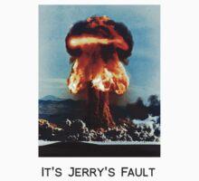 Blame it on Jerry  by thetea