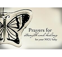Prayers for a NICU Baby Photographic Print