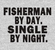 Fisherman by Day. Single by Night. by Marcia Rubin